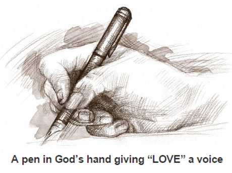 A pen in God's hand giving LOVE a voice