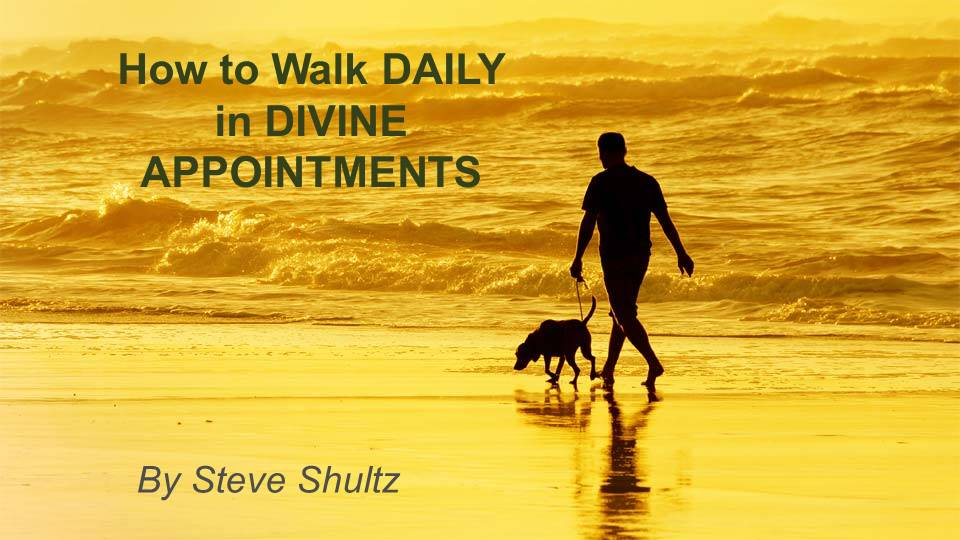 How to Walk Daily in Divine Appointments