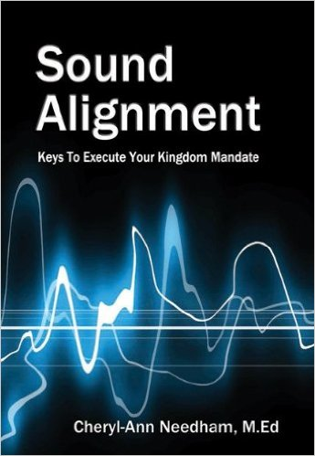 Sound Alignment: Keys to Execute Your Kingdom Mandate