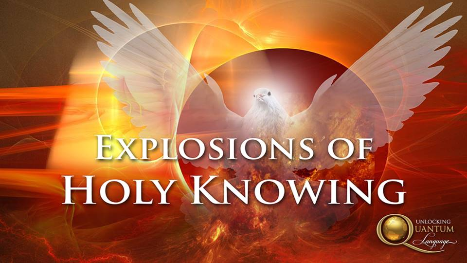 Explosions of Holy Knowing