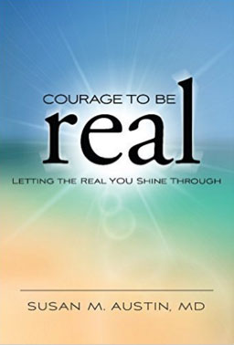 Courage to Be Real by Dr. Susan Austin