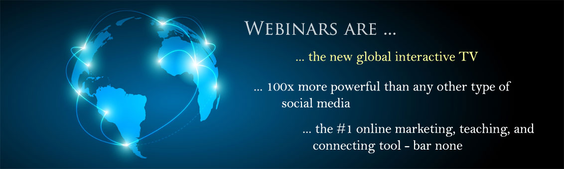 Webinars are the new global interactive TV