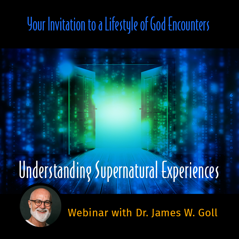 Your Invitation to a Lifestyle of God Encounters: Understanding Supernatural Experiences